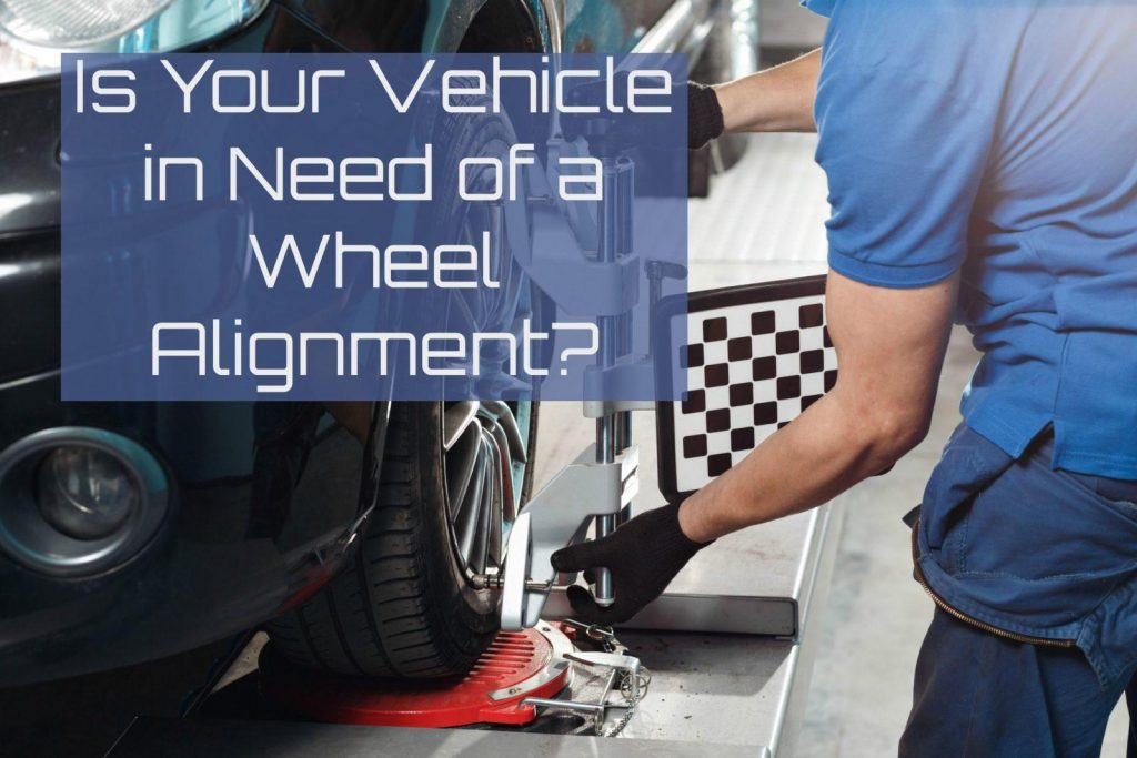 Is my vehicle in need of a wheel alignment?