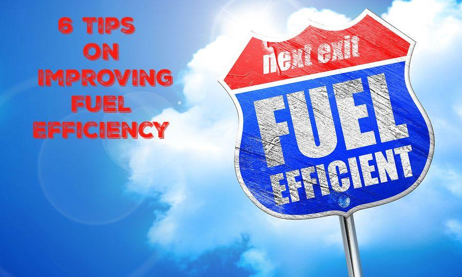6 Tips on Improving Fuel Efficiency