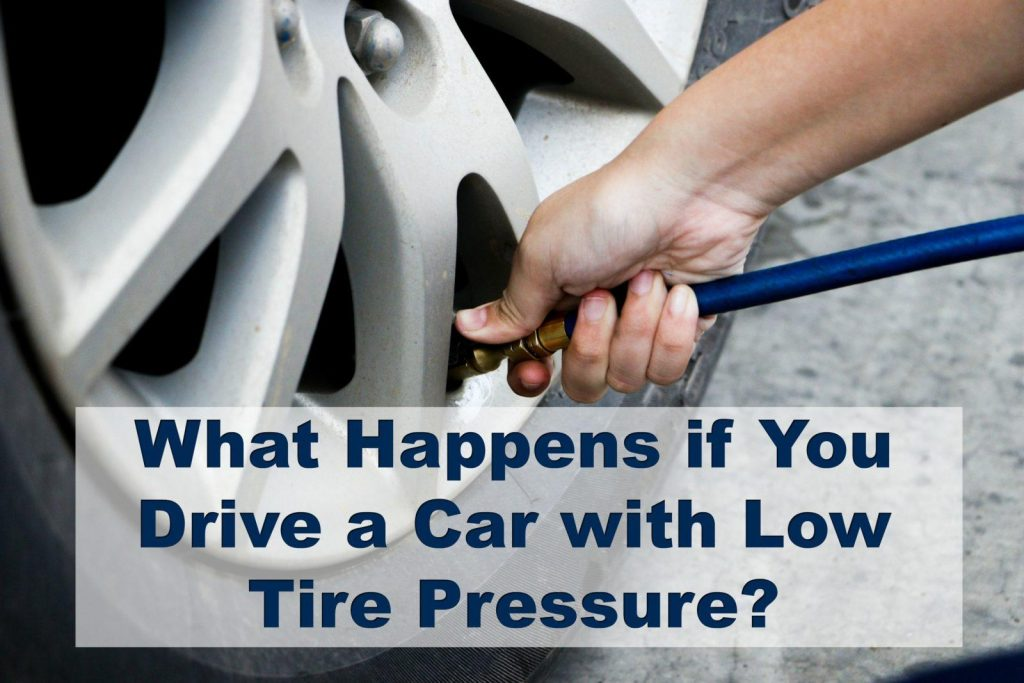 What happens if you drive a car with low tire pressure?