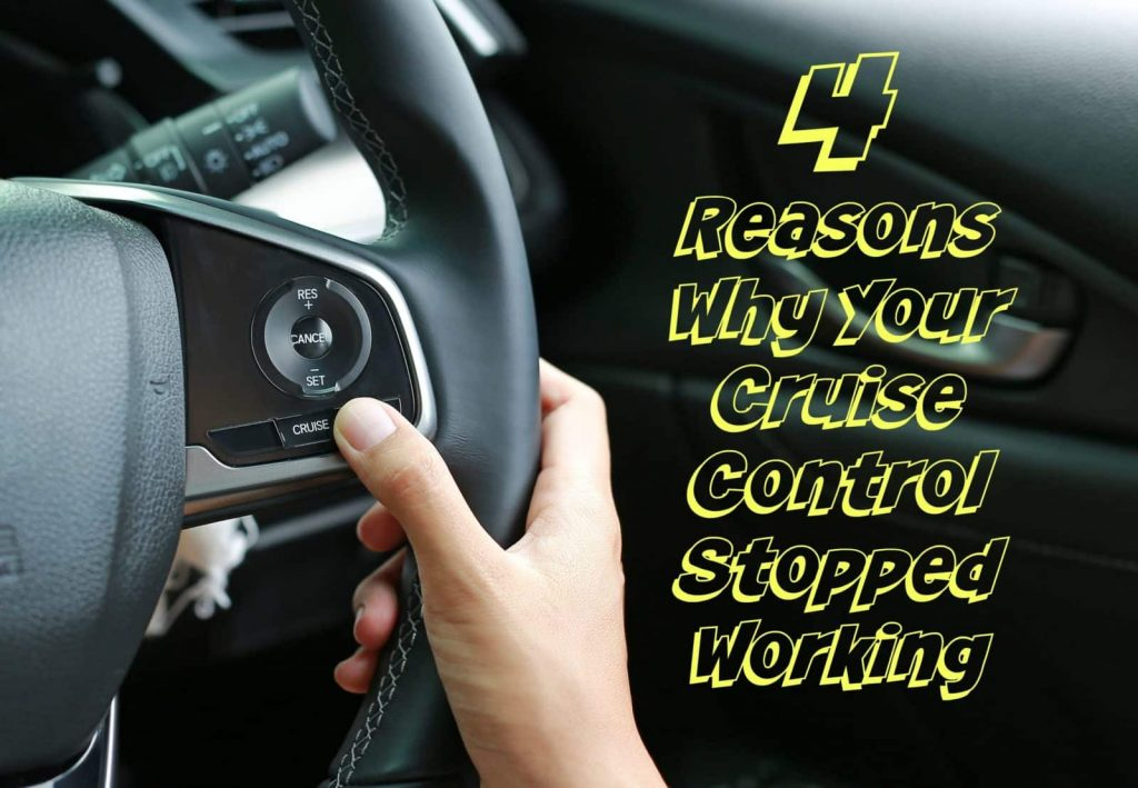 4 reasons why your cruise control stopped working
