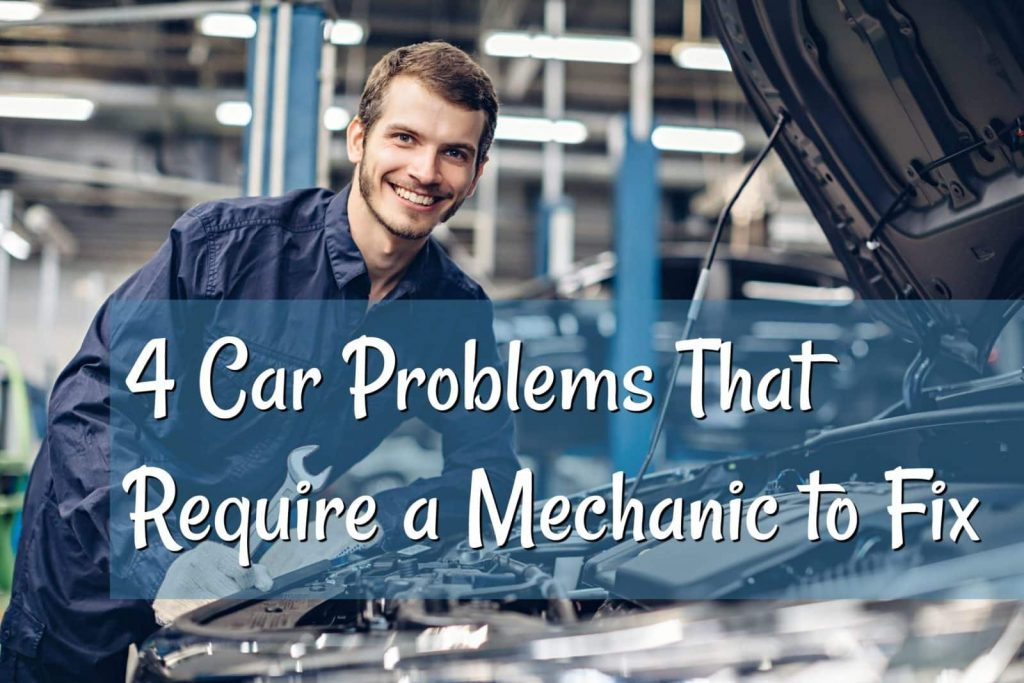 4 car problems that require a mechanic to fix