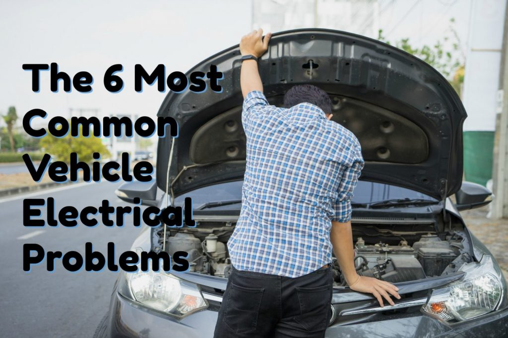 The 6 most common vehicle electrical problems