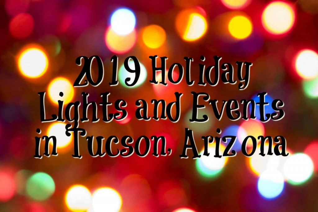 2019 Holiday Lights and Events in Tucson, Arizona